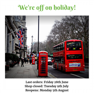 UK Britain Holiday. Online shop will be closing 9th July reopens 5th August