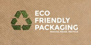Eco Friendly Packaging - Reduce, Reuse, Rethink